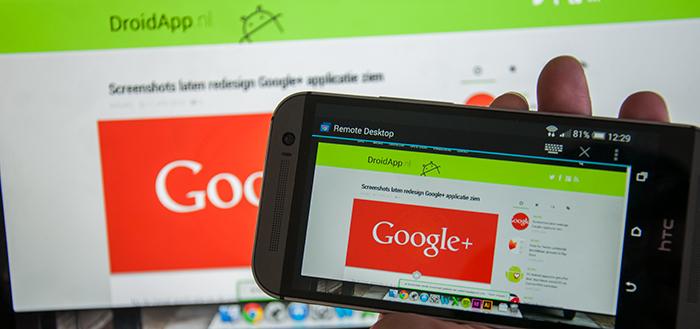 Chrome Remote Desktop uitgebracht voor Android