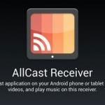 AllCast Receiver laat media streamen naar elk Android-apparaat