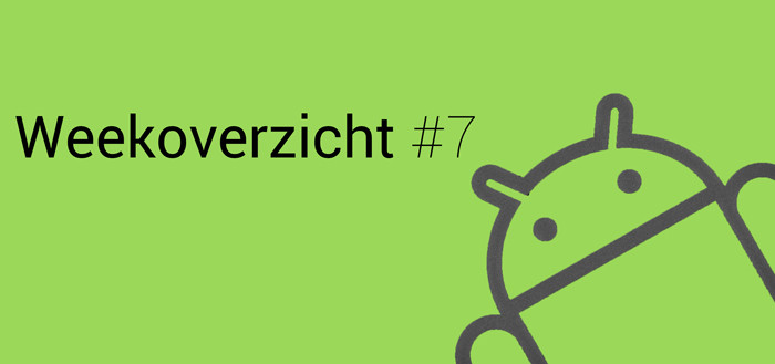 Android Weekoverzicht – #7