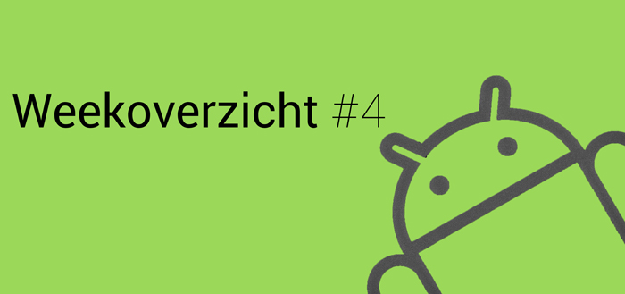 Android Weekoverzicht – #4
