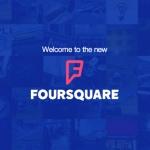 Foursquare 8.0 uitgebracht met grote veranderingen