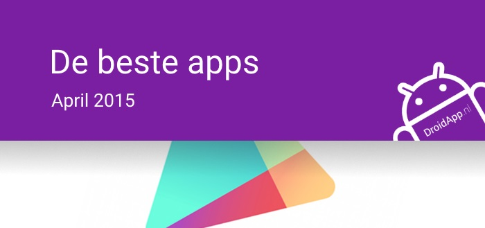 De 6 beste apps van april 2015