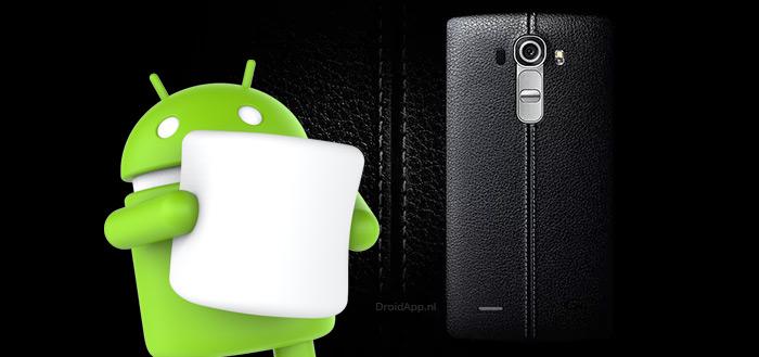 LG G4: Android 6.0 Marshmallow-update nu ook beschikbaar via OTA