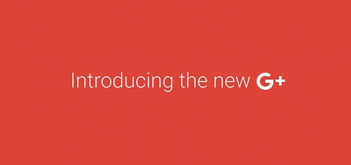 Google kondigt herinrichting Google+ aan: uitrol begonnen