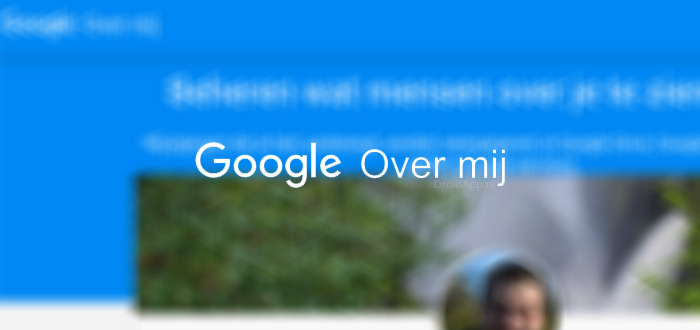 Google start met 'Over Mij' platform: vervanging voor Google+?