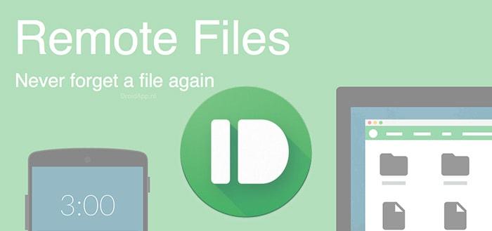 Pushbullet Remote Files: altijd en overal toegang tot je bestanden