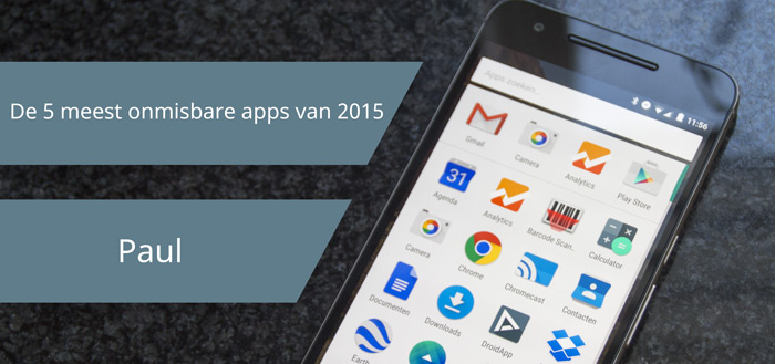 De 5 meest onmisbare apps van 2015 volgens Paul