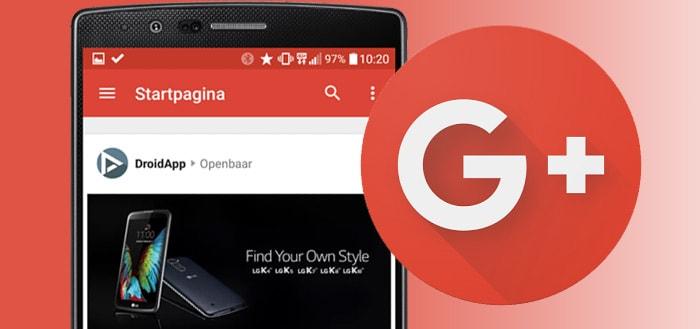Google+ sluit eerder dan verwacht haar deuren na datalek: in april 2019