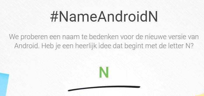 Ook jij mag suggesties aandragen voor nieuwe Android N-naam