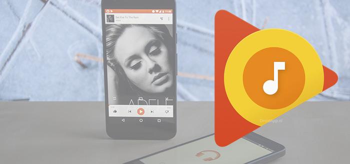 Google Play Music: grote metamorfose met nieuwe app en slimme aanbevelingen