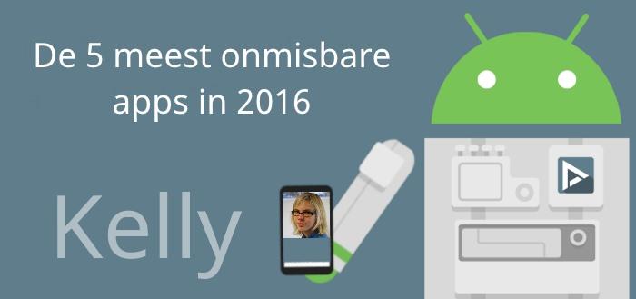 De 5 meest onmisbare apps van 2016 volgens Kelly