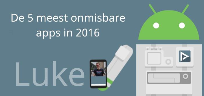 De 5 meest onmisbare apps van 2016 volgens Luke