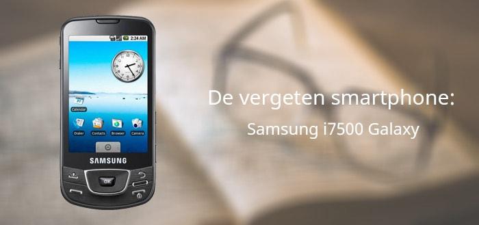 De vergeten smartphone: Samsung i7500 Galaxy