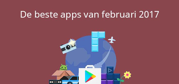 De 6 beste apps van februari 2017