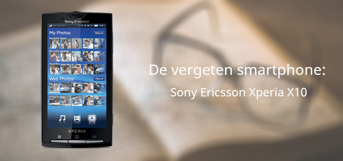 De vergeten smartphone: Sony Ericsson Xperia X10