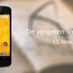 De vergeten smartphone: LG Nexus 4