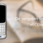 De vergeten smartphone: HTC ChaCha