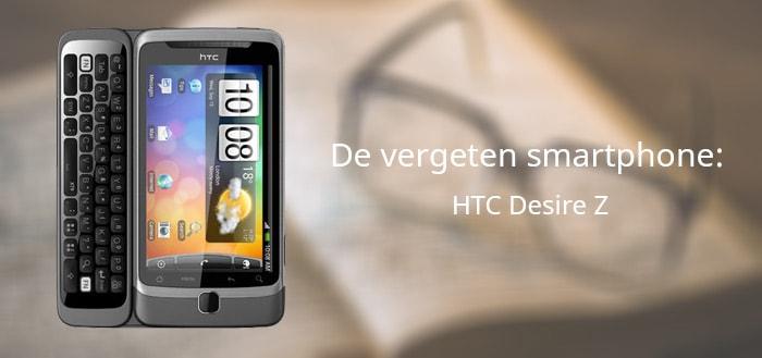 De vergeten smartphone: HTC Desire Z