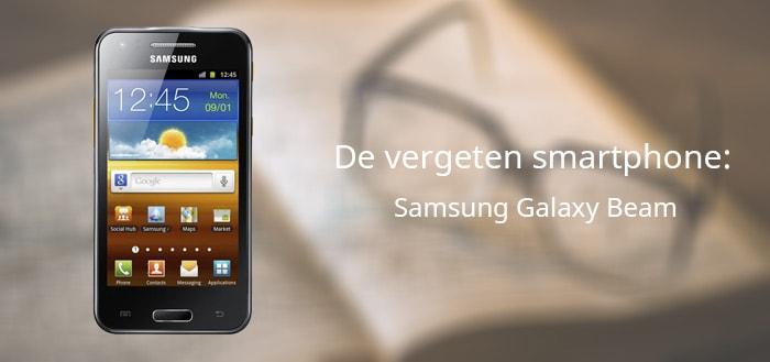 De vergeten smartphone: Samsung Galaxy Beam