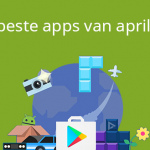 De 9 beste apps van april 2017