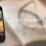 De vergeten smartphone: HTC Incredible S