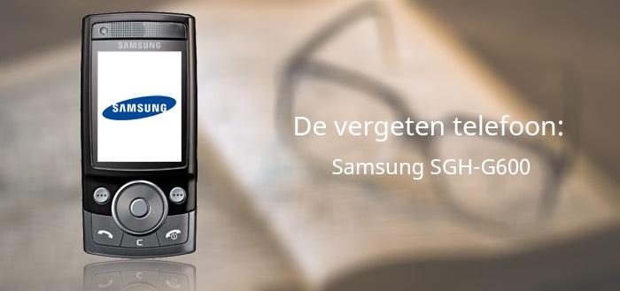 De vergeten telefoon: Samsung G600