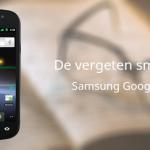 De vergeten smartphone: Google Nexus S