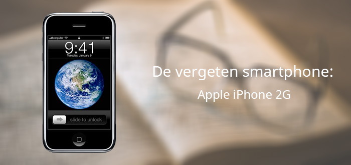 De vergeten smartphone: Apple iPhone 2G