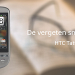 De vergeten smartphone: HTC Tattoo