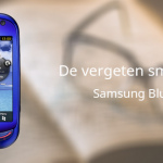 De vergeten smartphone: Samsung Blue Earth