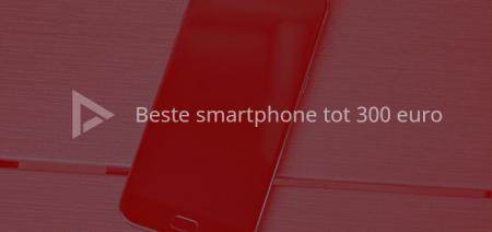 7 beste Android-smartphones tot 300 euro (09/2017)