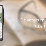 De vergeten telefoon: Nokia 1100