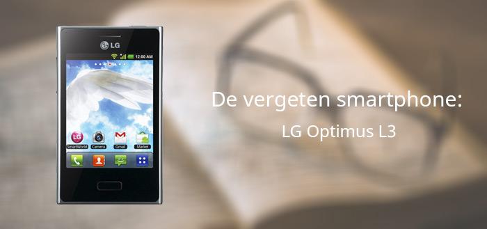 De vergeten smartphone: LG Optimus L3
