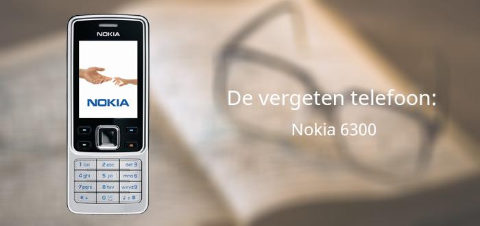 De vergeten telefoon: Nokia 6300