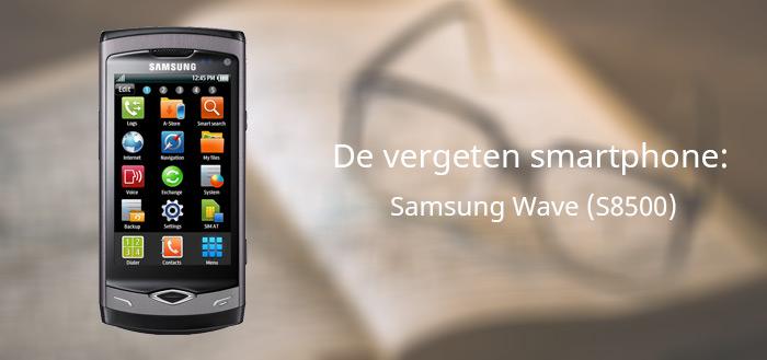 De vergeten smartphone: Samsung Wave S8500