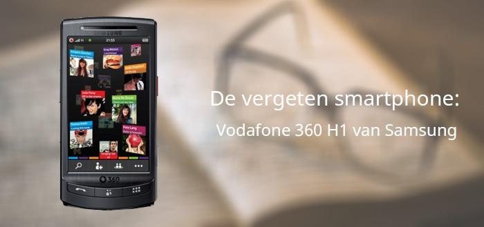 De vergeten smartphone: Vodafone 360 H1 van Samsung