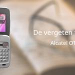 De vergeten telefoon: Alcatel OT-808