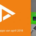 De 8 beste apps van april 2018 (+ het belangrijkste nieuws)