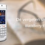 De vergeten smartphone: BlackBerry 9700 Bold