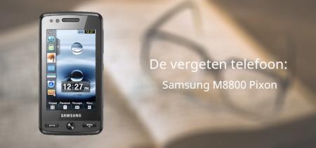 De vergeten telefoon: Samsung M8800 Pixon