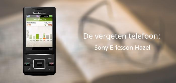 De vergeten telefoon: Sony Ericsson Hazel