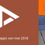 De 7 beste apps van mei 2018 (+ het belangrijkste nieuws)
