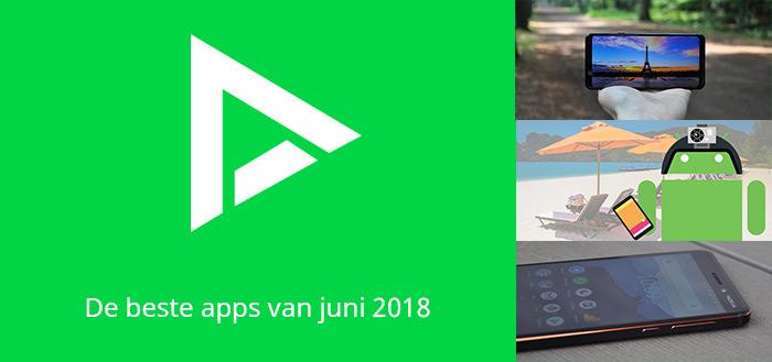 De 8 beste apps van juni 2018 (+ het belangrijkste nieuws)