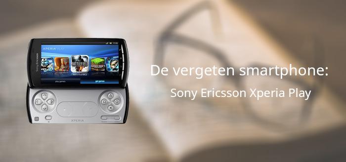 De vergeten smartphone: Sony Ericsson Xperia Play