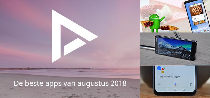 De 7 beste apps van augustus 2018 (+ het belangrijkste nieuws)