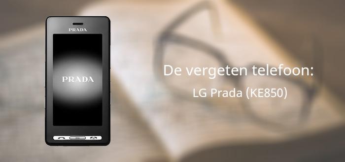 De vergeten telefoon: LG Prada (KE850) en Prada II