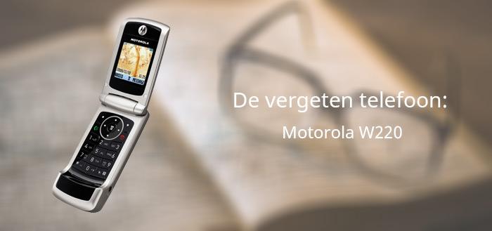 De vergeten telefoon: Motorola W220