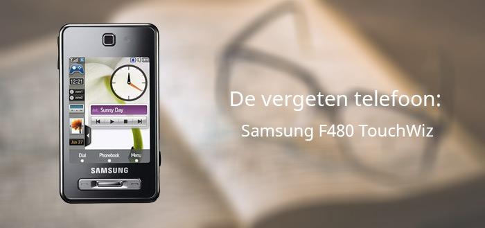 De vergeten telefoon: Samsung TouchWiz F480