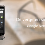 De vergeten smartphone: Google Nexus One