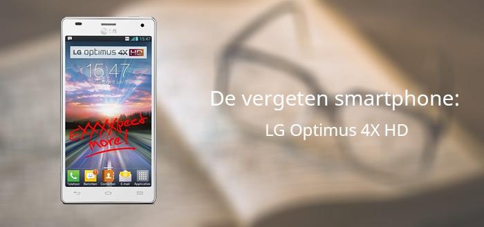 De vergeten smartphone: LG Optimus 4X HD